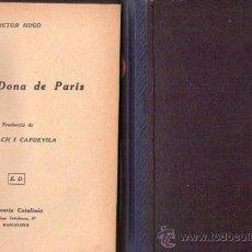 Libros antiguos: NOSTRA DONA DE PARÍS 1482.TOMO I Y II OBRA COMPLETA / VICTOR HUGO / TRADUCCIÓN DE LA EDICIÓN DE 1832. Lote 25285360