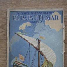 Libros antiguos: EL PAPA DEL MAR. (NOVELA) BLASCO IBÁÑEZ (VICENTE). Lote 18731898