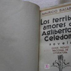 Libros antiguos: LOS TERRIBLES AMORES DE AGLIBERTO Y CELEDONIA. NOVELA. BACARISSE (MAURICIO). Lote 17722309