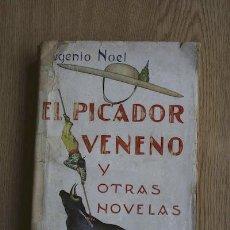 Libros antiguos: EL PICADOR VENENO Y OTRAS NOVELAS. NOEL (EUGENIO). Lote 18312438
