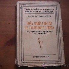 Libros antiguos: DOÑA MARIA CRISTINA DE HABSBURGO Y LORENA, CONDE DE ROMANONES, ESPASA CALPE, 1933. Lote 18453671