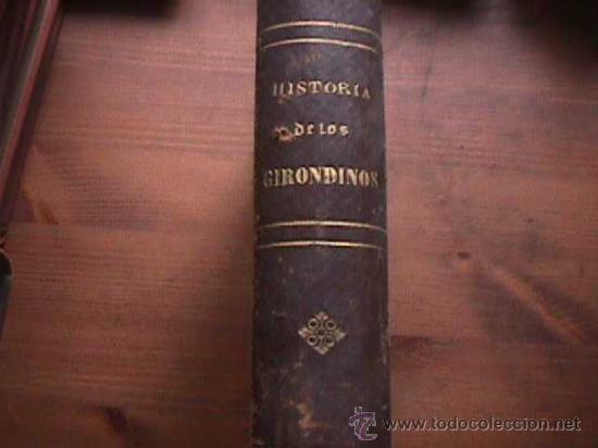 HISTORIA DE LOS GIRONDINOS, TOMO TERCERO, A, DE LAMARTINE, MIGUEL GUIJARRO, 1877 (Libros antiguos (hasta 1936), raros y curiosos - Literatura - Narrativa - Novela Histórica)