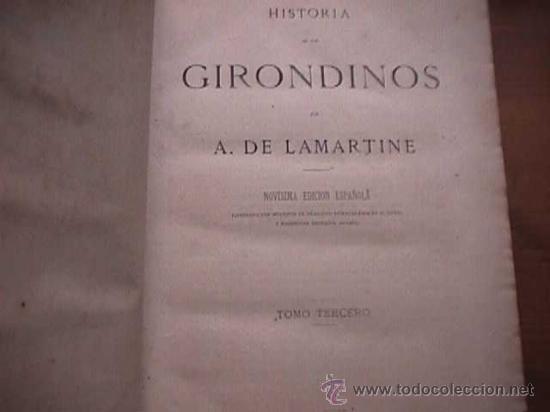 Libros antiguos: Historia de los Girondinos, tomo tercero, A, de Lamartine, Miguel Guijarro, 1877 - Foto 2 - 18518014
