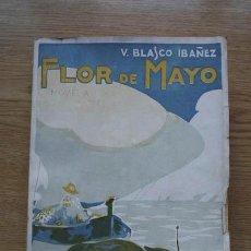 Libros antiguos: FLOR DE MAYO. (NOVELA). BLASCO IBÁÑEZ (VICENTE). Lote 18566245