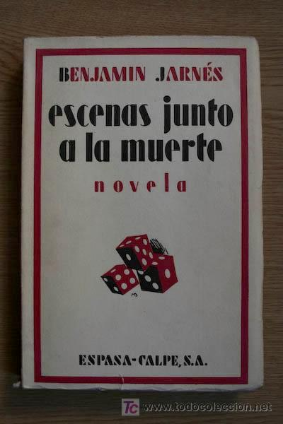 ESCENAS JUNTO A LA MUERTE. NOVELA. JARNÉS (BENJAMÍN) (Libros antiguos (hasta 1936), raros y curiosos - Literatura - Narrativa - Novela Histórica)