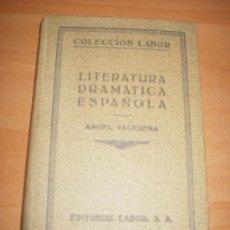 Libros antiguos: LITERATURA DRAMATICA ESPAÑOLA (1ª EDICCION) EDITORIAL LABOR . Lote 18778580