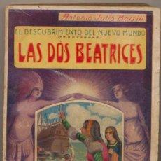 Libros antiguos: EL DESCUBRIMIENTO DEL NUEVO MUNDO. LAS DOS BEATRICES. A.JULIO BARRILI. ED. MAUCCI. Lote 19401506