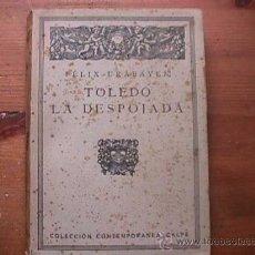 Libros antiguos: TOLEDO LA DESPOJADA, FELIX URABAYEN, CALPE, 1924. Lote 20316080