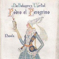 Libros antiguos: BELCAYRE Y VERTIOL: PEDRO EL PEREGRINO, BIBLIOTECA AURORA, 253 PÁG, INTONSO, SIN ABRIR LAS PÁGINAS. Lote 25255260