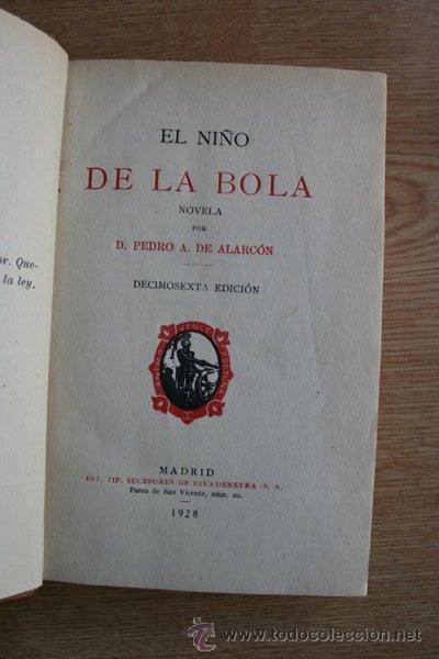EL NIÑO DE LA BOLA. NOVELA. ALARCÓN (PEDRO A.) (Libros antiguos (hasta 1936), raros y curiosos - Literatura - Narrativa - Novela Histórica)