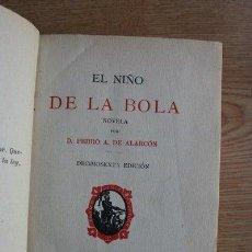 Libros antiguos: EL NIÑO DE LA BOLA. NOVELA. ALARCÓN (PEDRO A.). Lote 21779820