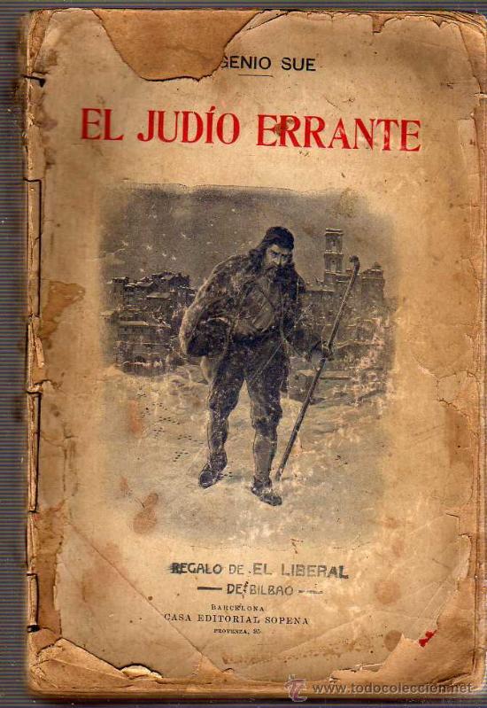 LIBRO EL JUDIO ERRANTE EGUENIO SUE- REGALO DE EL LIBERAL DE BILBAO -EDITORIA SOPENA (Libros antiguos (hasta 1936), raros y curiosos - Literatura - Narrativa - Novela Histórica)