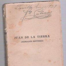 Libros antiguos: JUAN DE LA TIERRA. SEGUNDA EDICIÓN. MADRID 1918.. Lote 23268452