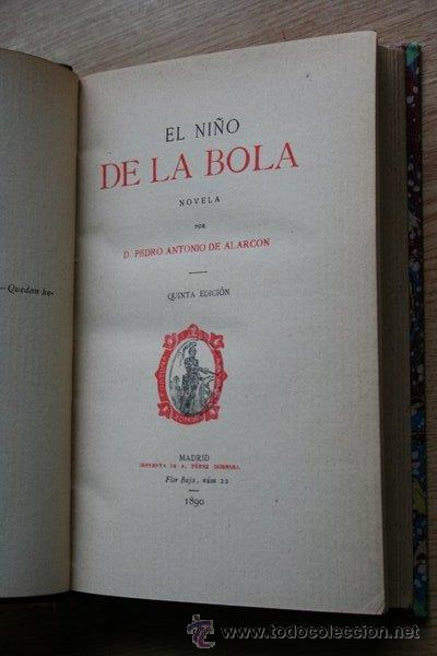 EL NIÑO DE LA BOLA. ALARCÓN (PEDRO ANTONIO DE) (Libros antiguos (hasta 1936), raros y curiosos - Literatura - Narrativa - Novela Histórica)