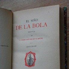 Libros antiguos: EL NIÑO DE LA BOLA. ALARCÓN (PEDRO ANTONIO DE). Lote 24404519