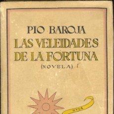 Libros antiguos: 1926: PÍO BAROJA: LAS VELEIDADES DE LA FORTUNA. Lote 27448995