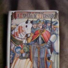 Libros antiguos: LA ESPADA DE SAN FERNANDO. NOVELA HISTORICO-CABALLERESCA. LUIS DE EGUILAZ, 1931. Lote 27577662