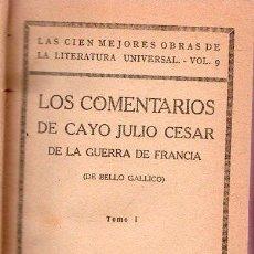 Libros antiguos: LOS COMENTARIOS DE CAYO JULIO DE LA GUERRA DE FRANCIA. TOMO I DE BELLO GALLICO. Lote 24971976