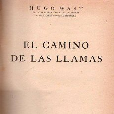 Libros antiguos: EL CAMINO DE LAS LLAMAS DE HUGO WAST. Lote 24972032