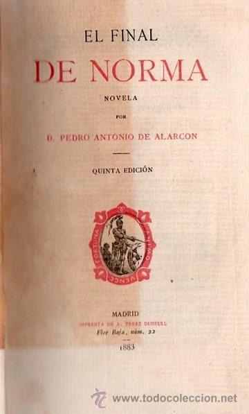 EL FINAL DE NORMA POR PEDRO ANTONIO DE ALARCON AÑO 1883 (Libros antiguos (hasta 1936), raros y curiosos - Literatura - Narrativa - Novela Histórica)