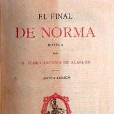 Libros antiguos: EL FINAL DE NORMA POR PEDRO ANTONIO DE ALARCON AÑO 1883. Lote 25402617