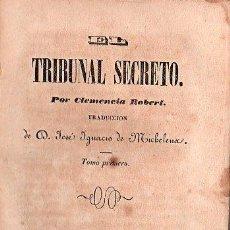 Libros antiguos: EL TRIBUNAL SECRETO. NOVELA DE 1848. Lote 25765232