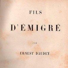 Libros antiguos: FILS D'EMIGRE / HIJOS DE LA EMIGRACION POR ERNEST DAUDET 1880. NOVELA EN FRANCES. Lote 25901608