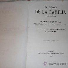 Libros antiguos: EL LIBRO DE LA FAMILIA, BARCELONA,ESPASA,1864,JUAN CORTADA,SIN ENCUADERNAR. Lote 25964239