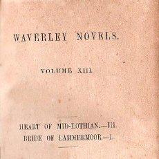 Libros antiguos: WAVERLEY NOVELS. THE HEART OF MID-LOTHIAN VOL. III Y BRIDE OF LAMMERMOOR VOL. I - 1851. Lote 26038007