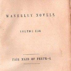 Libros antiguos: WAVERLEY NOVELS. FAIR MAID OF PERTH VOL. I Y VOL. II- 1851. Lote 26038287