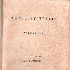 Libros antiguos: WAVERLEY NOVELS. KENILWORTH VOL. I Y VOL. II- 1851. Lote 26038521