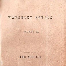 Libros antiguos: WAVERLEY NOVELS. THE ABBOT VOL. I Y VOL. II- 1851. Lote 26038557