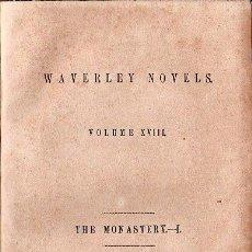 Libros antiguos: WAVERLEY NOVELS. THE MONASTERY VOL. I Y VOL. II- 1851. Lote 26038582