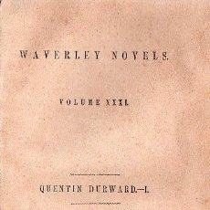 Libros antiguos: WAVERLEY NOVELS. QUENTIN DURWARD VOL. I Y VOL. II- 1851. Lote 26038655