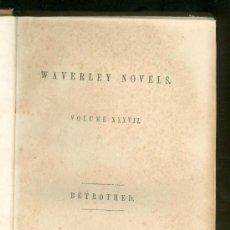 Libros antiguos: WAVERLEY NOVELS. BETROTHED - 1851. Lote 26056312