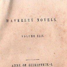 Libros antiguos: WAVERLEY NOVELS. ANNE OF GEIERSTEIN VOL. I Y VOL. II - 1851. Lote 26056479