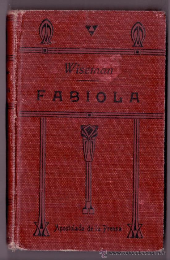 FABIOLA - CARDENAL WISEMAN- ED APOSTOLADO DE LA PRENSA 1920 (Libros antiguos (hasta 1936), raros y curiosos - Literatura - Narrativa - Novela Histórica)