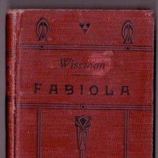 Libros antiguos: FABIOLA - CARDENAL WISEMAN- ED APOSTOLADO DE LA PRENSA 1920. Lote 26739984