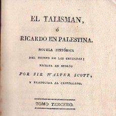 Libros antiguos: EL TALISMAN O RICARDO EN PALESTINA POR SIR WALTER SCOTT. TOMO 3 - BARCELONA 1826. Lote 27184886
