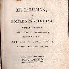 Libros antiguos: EL TALISMAN O RICARDO EN PALESTINA POR SIR WALTER SCOTT. TOMO I - BARCELONA 1826. Lote 27211042