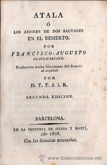 ATALA O LOS AMORES DE DOS SALVAJES EN ELDESIERTO POR FCO. AUGUSTO - BARCELONA 1808 (Libros antiguos (hasta 1936), raros y curiosos - Literatura - Narrativa - Novela Histórica)