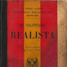 Libros antiguos: UN VOLUNTARIO REALISTA/ BENITO PÉREZ GALDÓS - 1900. Lote 27247903
