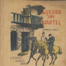 Libros antiguos: LECTURA PARA TODOS GUERRA SIN CUARTEL PRIMERA PARTE CEFERINO SUAREZ BRAVO JULIO 1934 Nº 116. Lote 27380043