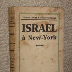 Libros antiguos: ISRAEL À NEW-YORK, PAR PIERRE GUÉDY & MOISE TWERSKY. 1932. LES OEUVRES REPRÉSENTATIVES. Lote 27513503