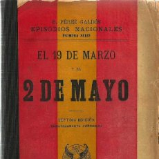 Libros antiguos: EL 19 DE MARZO Y EL 2 DE MAYO / B. PÉREZ GALDÓS - 1898. Lote 27532801