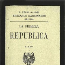Libros antiguos: LA PRIMERA REPÚBLICA / B. PÉREZ GALDÓS - 1911. Lote 27532884