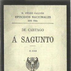 Libros antiguos: DE CARTAGO Á SAGUNTO / B. PÉREZ GALDÓS - 1911. Lote 27532948