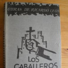 Libros antiguos: LOS CABALLEROS DE LA CRUZ. RICARDO LEON. 325 PAG. Lote 27744092