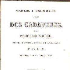 Libros antiguos: 1836,LOS DOS CADÁVERES,CARLOS Y CROMWELL,NOVELA HISTÓRICA EN DOS VOLÚMENES,PASTA ESPAÑOLA. Lote 27804276