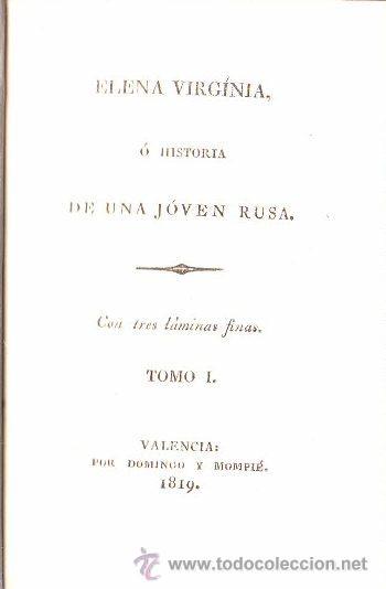 1819.VALENCIA,ELENA VIRGINIA,HISTORIA DE UNA JOVEN RUSA,NOVELA EN PASTA ESPAÑOLA,B ESTADO (Libros antiguos (hasta 1936), raros y curiosos - Literatura - Narrativa - Novela Histórica)